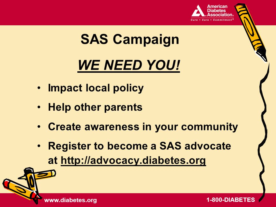 www.diabetes.org 1-800-DIABETES SAS Campaign WE NEED YOU.