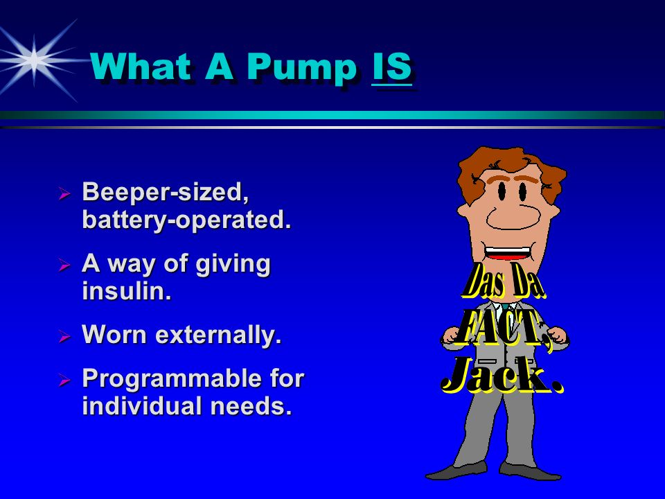 What A Pump Is NOT A cure for diabetes.A cure for diabetes.