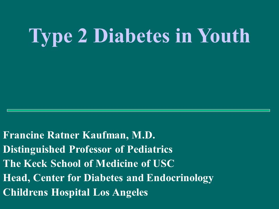 Diagnosis with Type 2 Fagot-Campagna et al J Pediatr 2000 Mean Age 12-14 years Girls > Boys1.7:1 Obese BMI >85 th % Minority Groups 94% Strong Family History 74-100% Acanthosis Nigricans56-92% Diagnosis made by Symptoms, not Screening HbA1c 10-13% Weight loss 19-62% Glucose in urine95% Ketosis 16-79% DKA5-10%