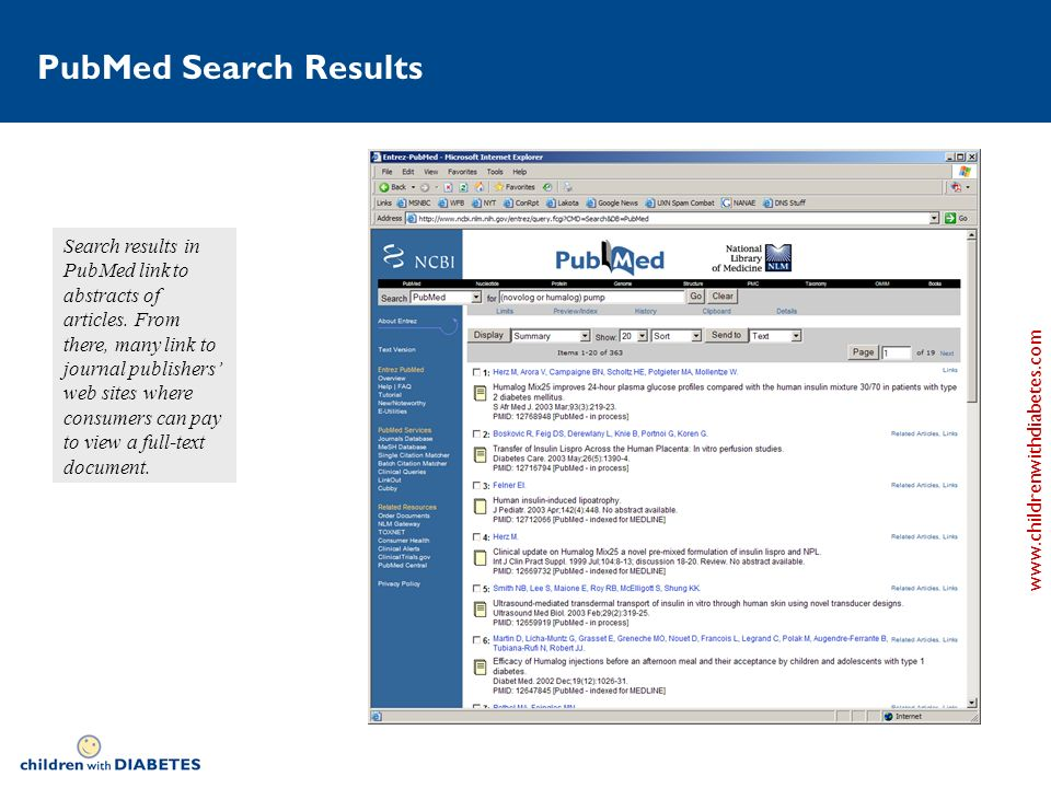 www.childrenwithdiabetes.com PubMed Search Results Search results in PubMed link to abstracts of articles.