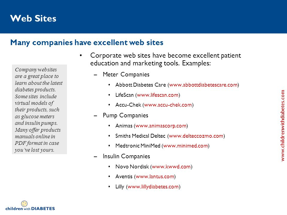 www.childrenwithdiabetes.com Web Sites Corporate web sites have become excellent patient education and marketing tools.