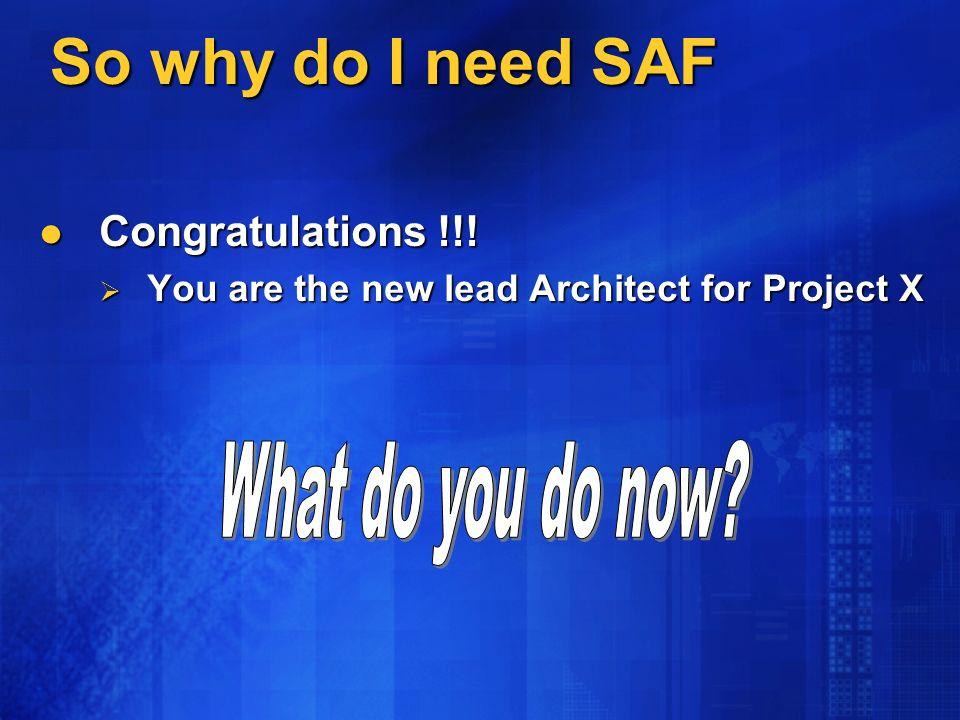 So why do I need SAF Congratulations !!. Congratulations !!.
