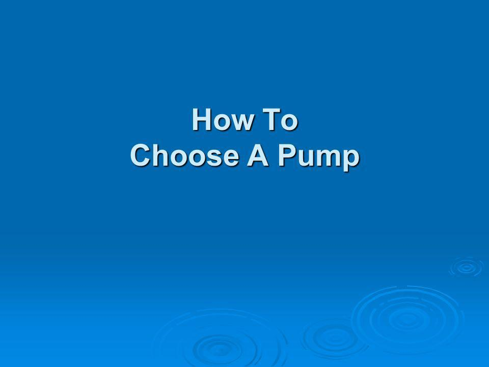 How To Choose A Pump