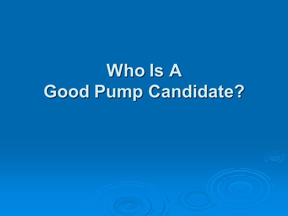 Who Is A Good Pump Candidate?