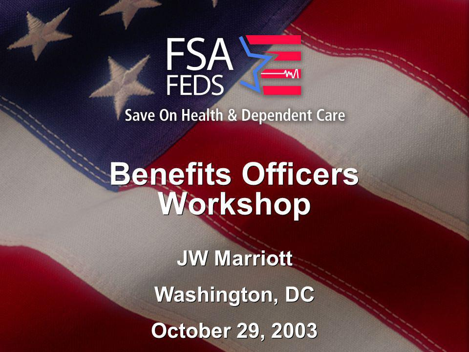 Benefits Officers Workshop JW Marriott Washington, DC October 29, 2003 JW Marriott Washington, DC October 29, 2003