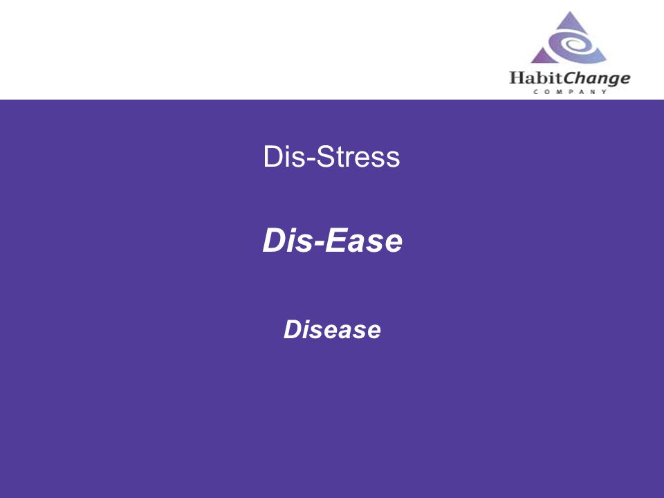 Dis-Stress Dis-Ease Disease