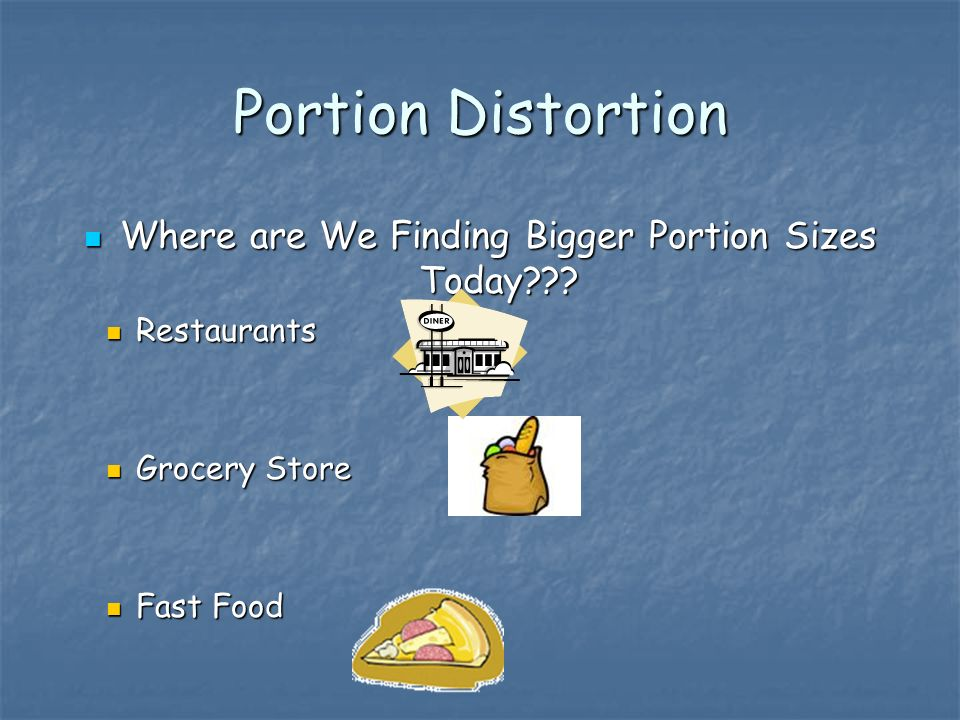 Portion Distortion Where are We Finding Bigger Portion Sizes Today .