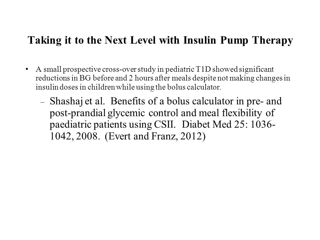 Taking it to the Next Level with Insulin Pump Therapy A small prospective cross-over study in pediatric T1D showed significant reductions in BG before