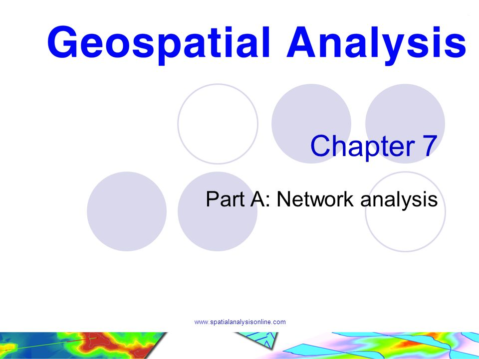 www.spatialanalysisonline.com Chapter 7 Part A: Network analysis