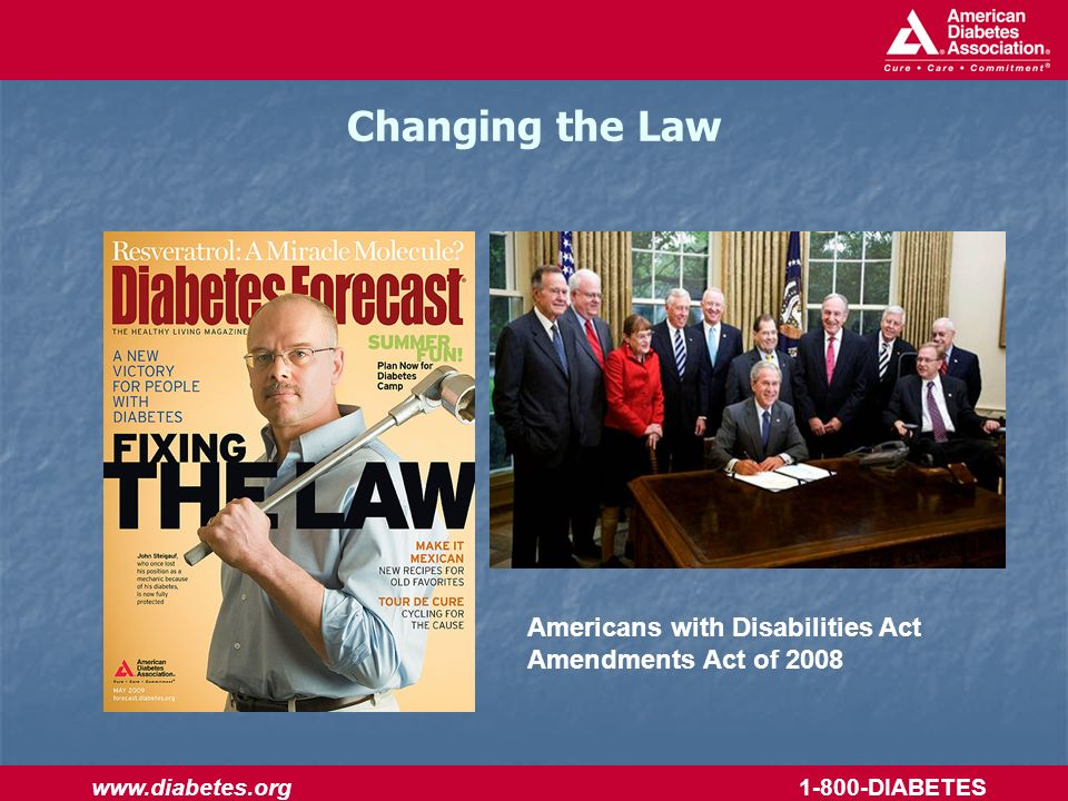 www.diabetes.org 1-800-DIABETES Changing the Law Americans with Disabilities Act Amendments Act of 2008