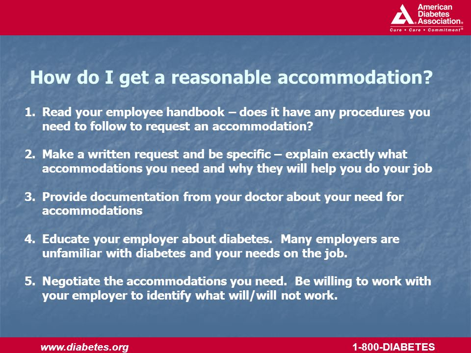 www.diabetes.org 1-800-DIABETES How do I get a reasonable accommodation.