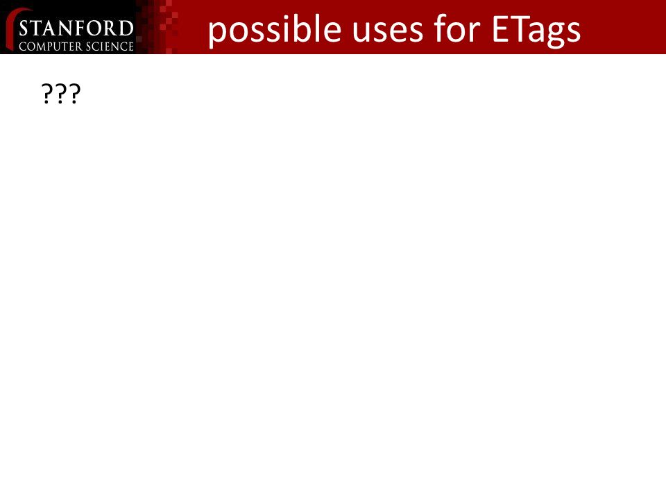 possible uses for ETags ???