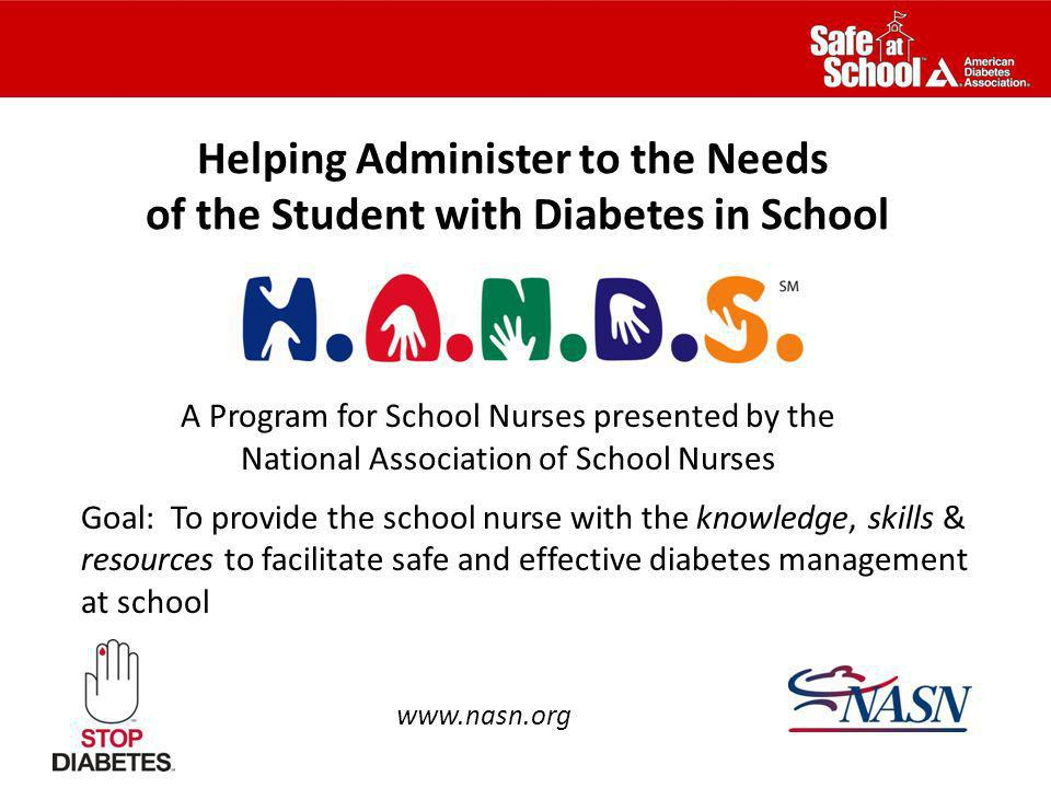 A Program for School Nurses presented by the National Association of School Nurses www.nasn.org Goal: To provide the school nurse with the knowledge,