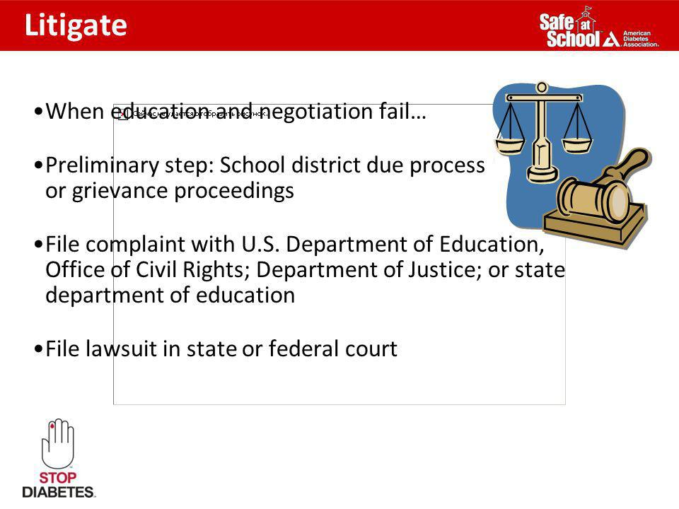 When education and negotiation fail… Preliminary step: School district due process or grievance proceedings File complaint with U.S. Department of Edu