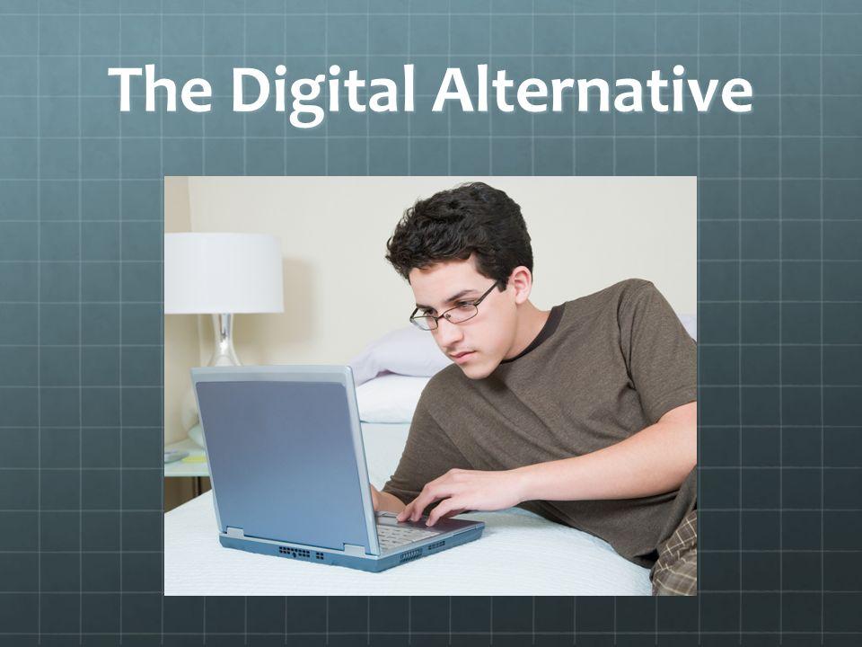 The Digital Alternative