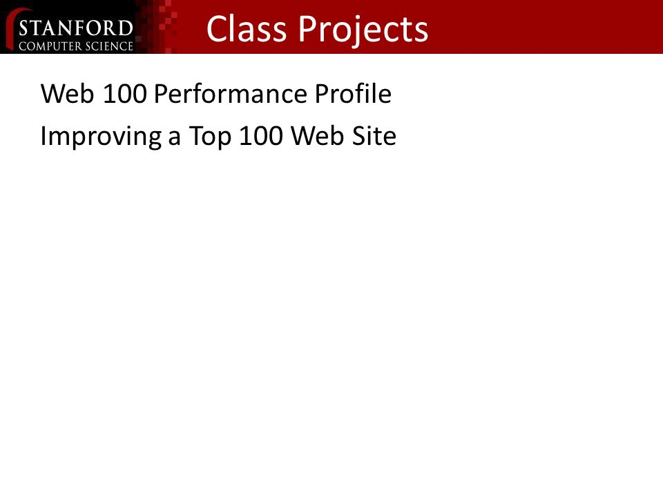 Class Projects Web 100 Performance Profile Improving a Top 100 Web Site
