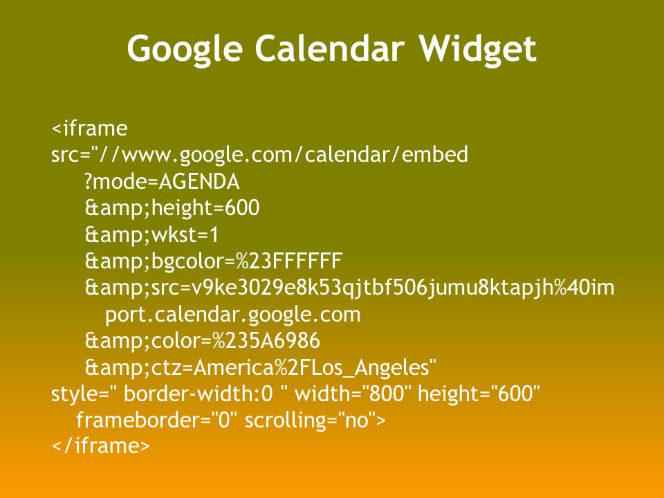 <iframe_ src= //www.google.com/calendar/embed mode=AGENDA &height=600 &wkst=1 &bgcolor=%23FFFFFF &src=v9ke3029e8k53qjtbf506jumu8ktapjh%40im port.calendar.google.com &color=%235A6986 &ctz=America%2FLos_Angeles style= border-width:0 width= 800 height= 600 frameborder= 0 scrolling= no >