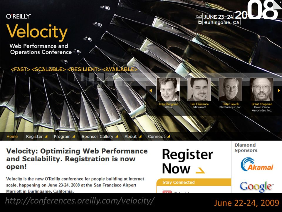 http://conferences.oreilly.com/velocity/ June 22-24, 2009