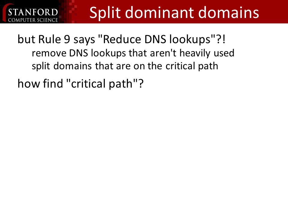 Split dominant domains but Rule 9 says Reduce DNS lookups ?.