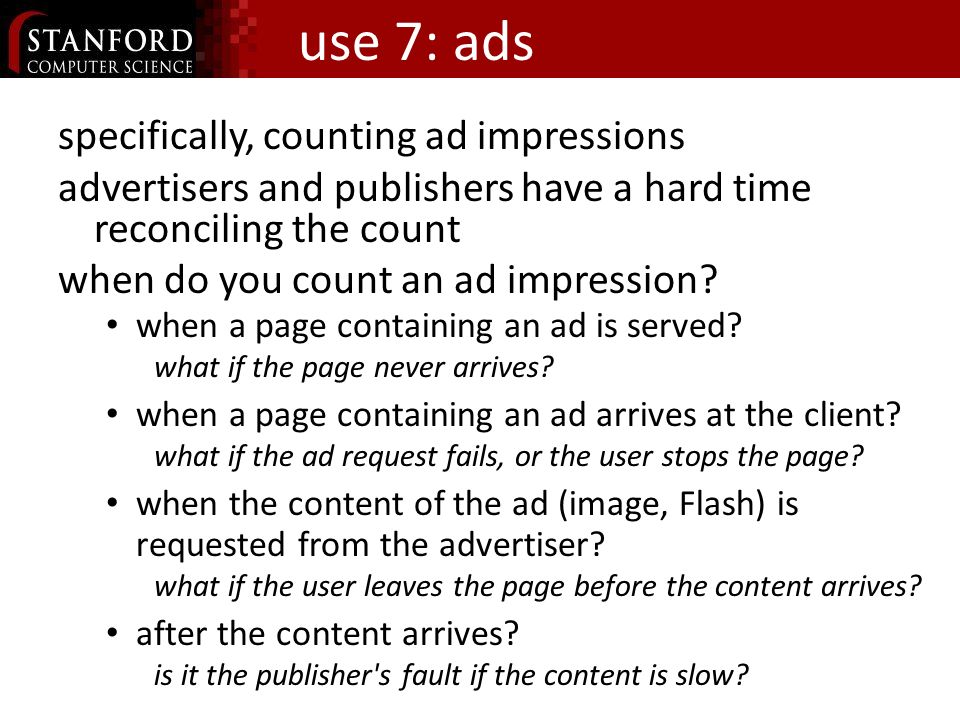 use 7: ads specifically, counting ad impressions advertisers and publishers have a hard time reconciling the count when do you count an ad impression.