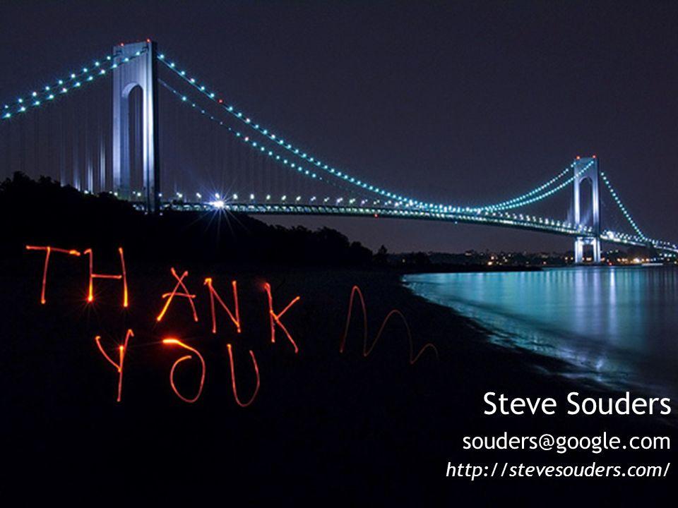 Steve Souders souders@google.com http://stevesouders.com/