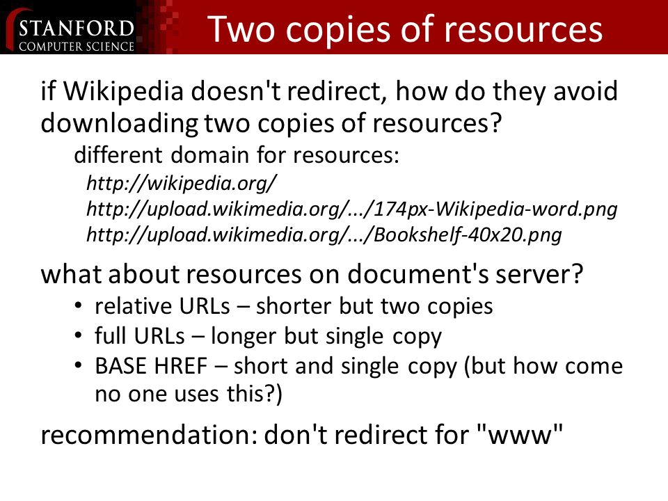 Two copies of resources if Wikipedia doesn t redirect, how do they avoid downloading two copies of resources.