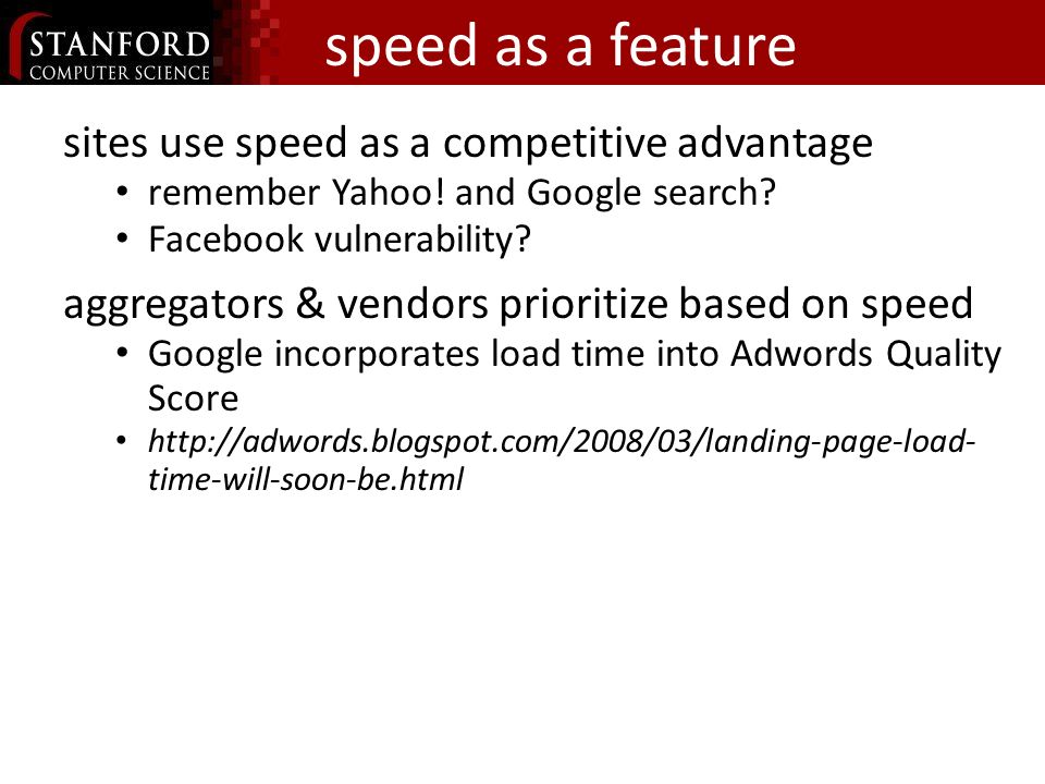 speed as a feature sites use speed as a competitive advantage remember Yahoo.