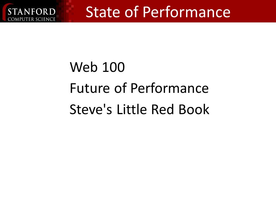 State of Performance Web 100 Future of Performance Steve s Little Red Book