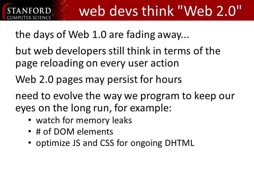 web devs think Web 2.0 the days of Web 1.0 are fading away...