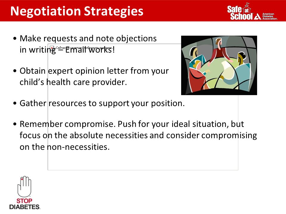 Negotiation Strategies Make requests and note objections in writing – Email works! Obtain expert opinion letter from your childs health care provider.