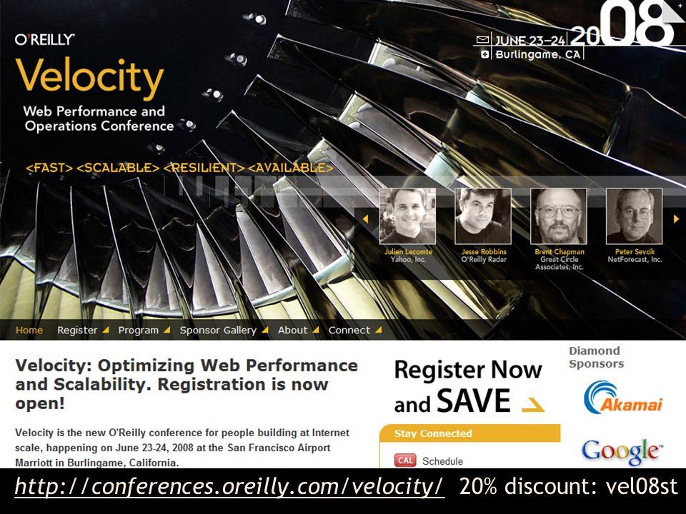 http://conferences.oreilly.com/velocity/ 20% discount: vel08sthttp://conferences.oreilly.com/velocity/