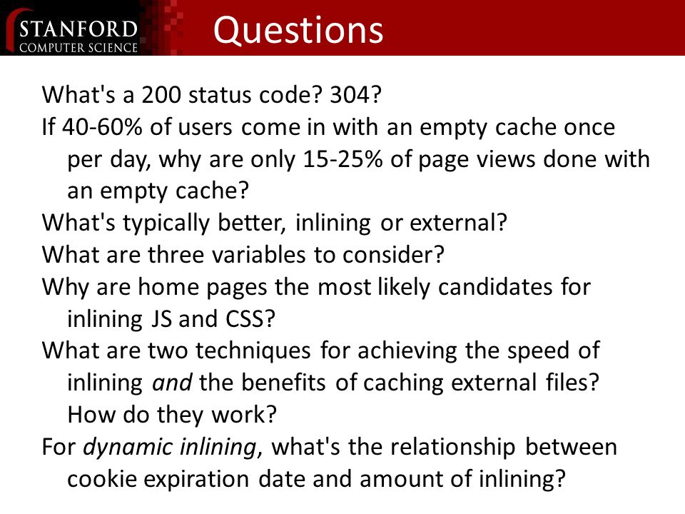 Questions What s a 200 status code. 304.