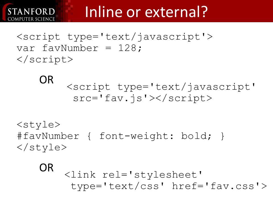 Inline or external.