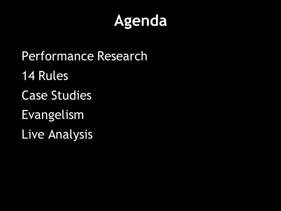 Agenda Performance Research 14 Rules Case Studies Evangelism Live Analysis