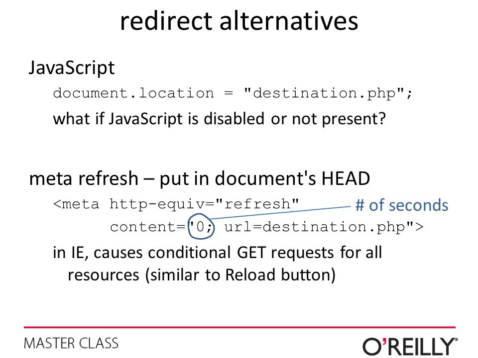 redirect alternatives JavaScript document.location = destination.php ; what if JavaScript is disabled or not present.