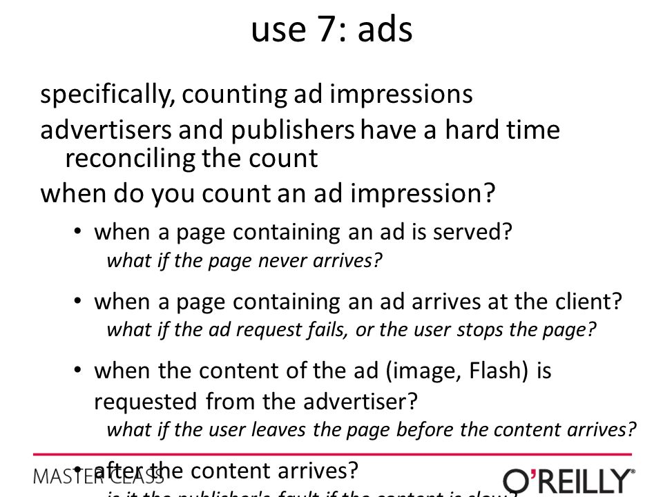 use 7: ads specifically, counting ad impressions advertisers and publishers have a hard time reconciling the count when do you count an ad impression?
