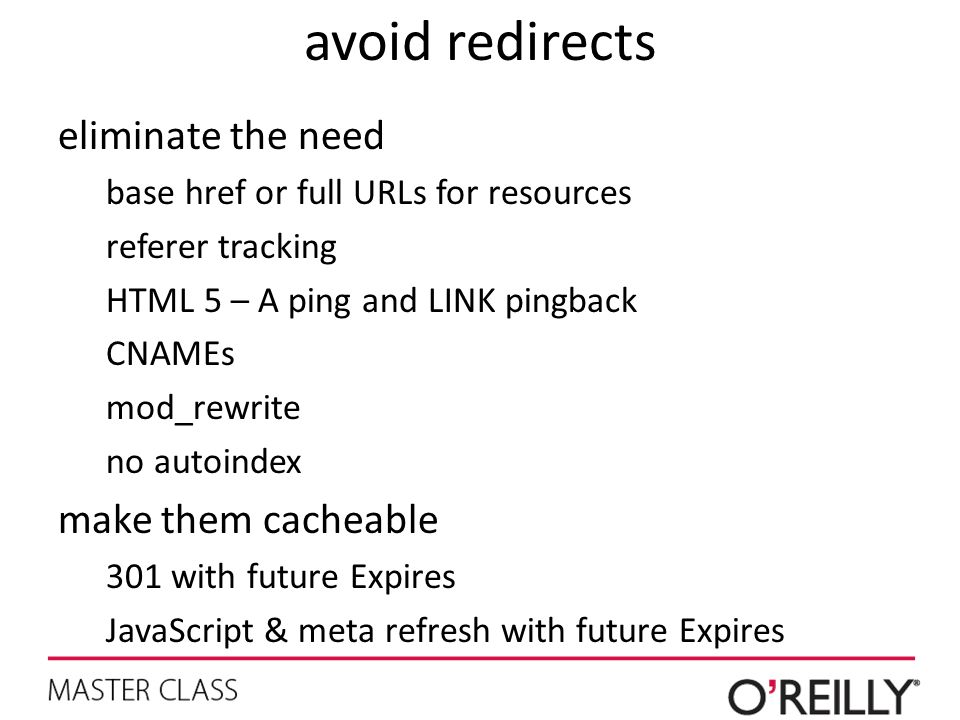 avoid redirects eliminate the need base href or full URLs for resources referer tracking HTML 5 – A ping and LINK pingback CNAMEs mod_rewrite no autoi