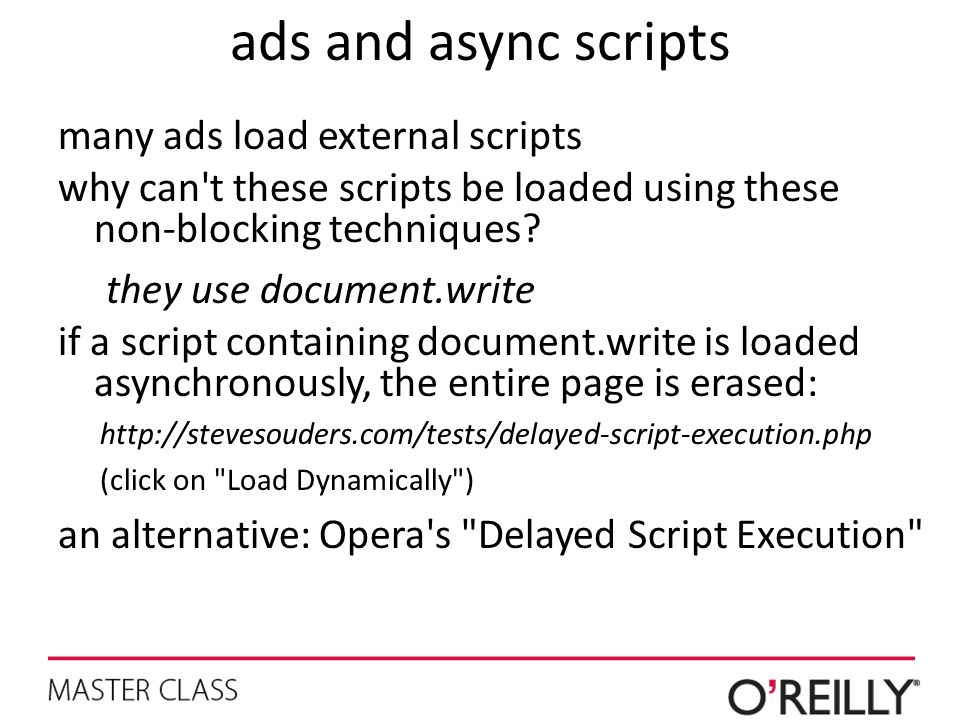 ads and async scripts many ads load external scripts why can't these scripts be loaded using these non-blocking techniques? they use document.write if