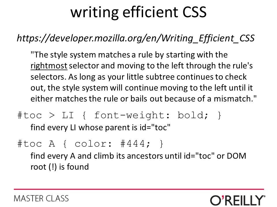 writing efficient CSS https://developer.mozilla.org/en/Writing_Efficient_CSS