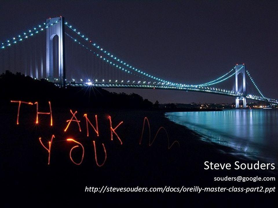 Steve Souders souders@google.com http://stevesouders.com/docs/oreilly-master-class-part2.ppt