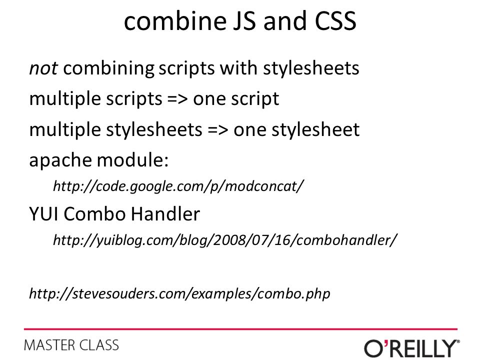 combine JS and CSS not combining scripts with stylesheets multiple scripts => one script multiple stylesheets => one stylesheet apache module: http://