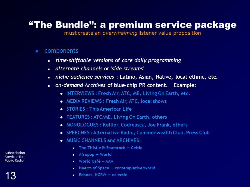 Running head (section title) Subscription Services for Public Radio 13 The Bundle: a premium service package must create an overwhelming listener valu