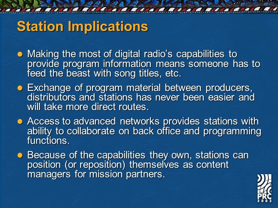 Station Implications Making the most of digital radios capabilities to provide program information means someone has to feed the beast with song title