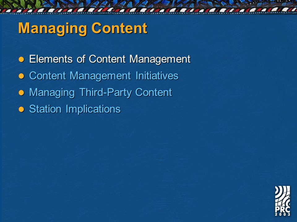 Managing Content Elements of Content Management Elements of Content Management Content Management Initiatives Content Management Initiatives Managing