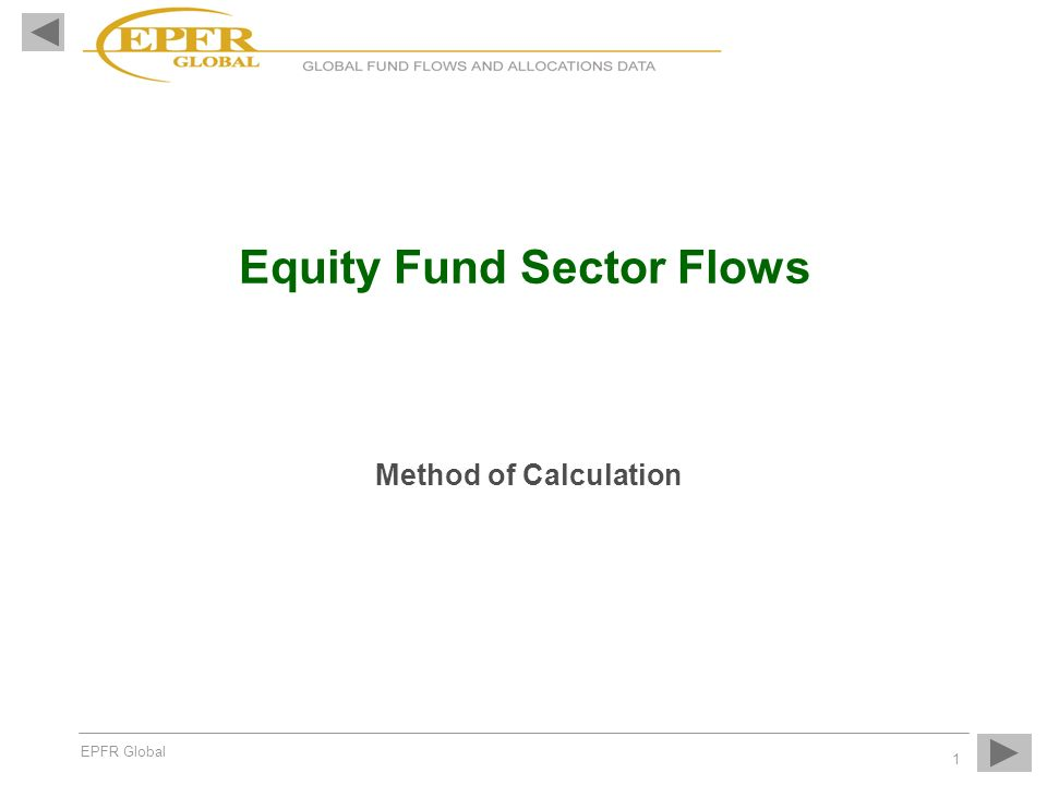 EPFR Global 1 Equity Fund Sector Flows Method of Calculation