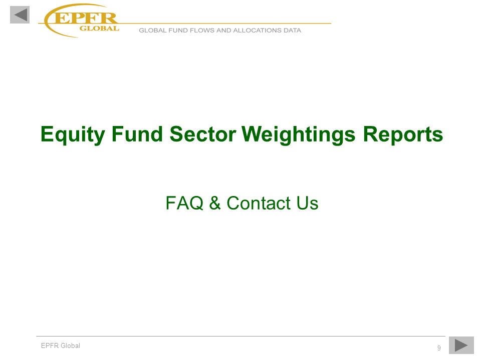 EPFR Global 9 Equity Fund Sector Weightings Reports FAQ & Contact Us