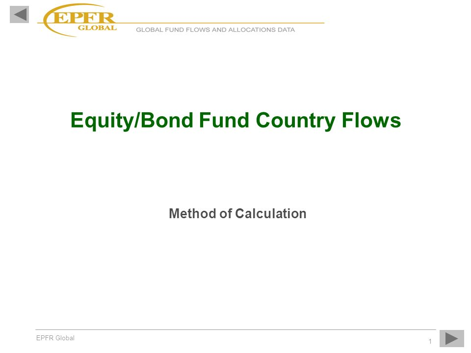 EPFR Global 1 Equity/Bond Fund Country Flows Method of Calculation