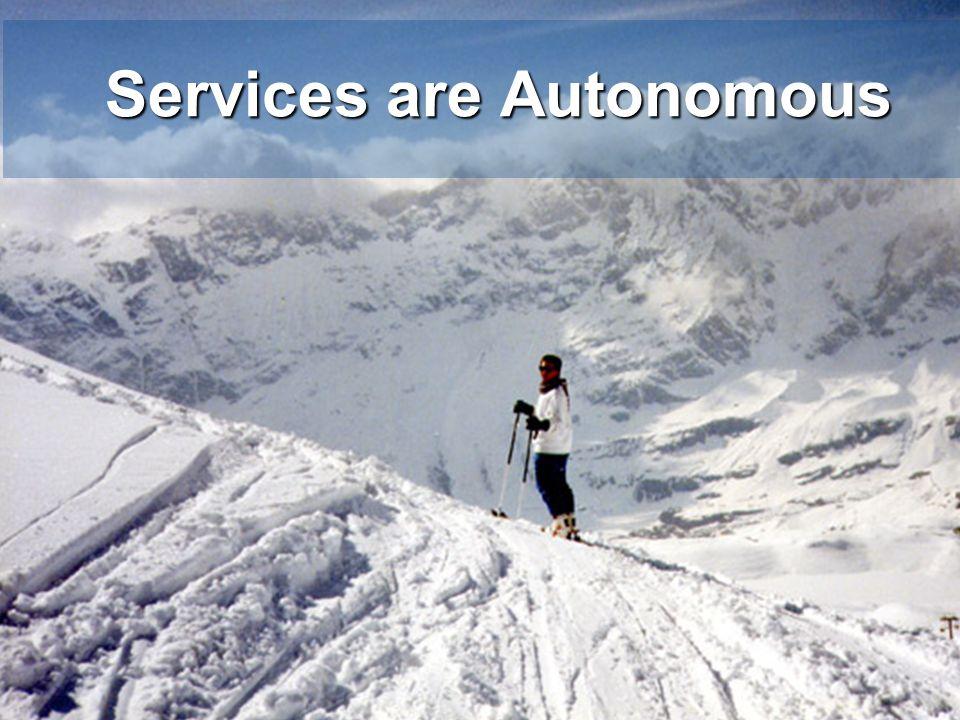 Services are Autonomous