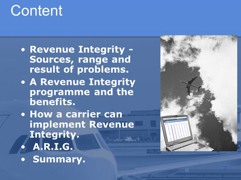 Content Revenue Integrity - Sources, range and result of problems. A Revenue Integrity programme and the benefits. How a carrier can implement Revenue