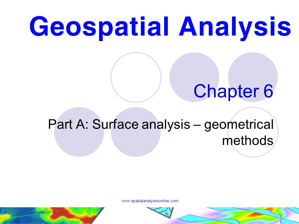 www.spatialanalysisonline.com Chapter 6 Part A: Surface analysis – geometrical methods